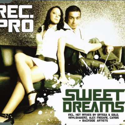REC PRO - Sweet Dreams (Single)