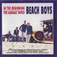 - In The Beginning/The Garage Tapes (CD 1)