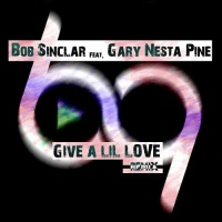 Bob Sinclar - Give A Lil' Love (The Remixes)