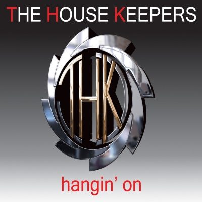 House Keepers - Hangin' On (Single)