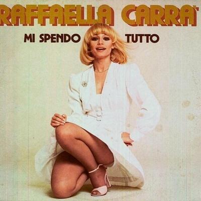 Raffaella Carrà - Mi Spendo Tutto (Album)