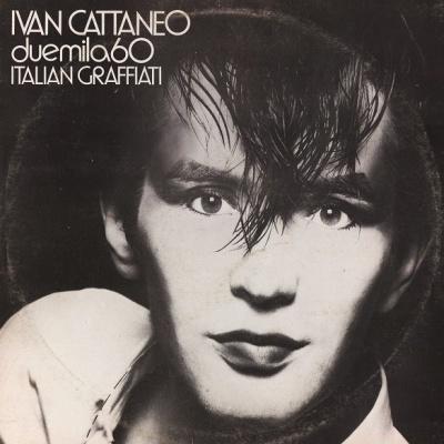 Ivan Cattaneo - Duemila60 Italian Graffiati (Album)