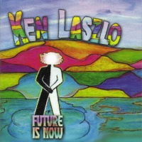 Ken Laszlo - Future Is Now (Album)