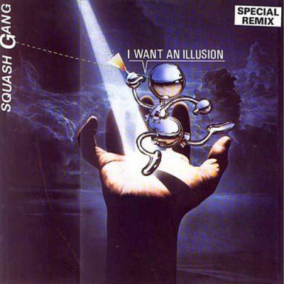 Squash Gang - I Want An Illusion (Special Remix) (Album)
