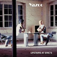Yazoo - Upstairs At Eric's (Album)