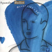 Spandau Ballet - Heart Like A Sky (Album)