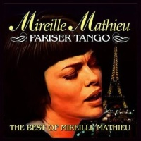 Mireille Mathieu - Pariser Tango. The Best Of Mireille Mathieu (Album)