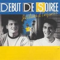 Début De Soirée - Jardins D'Enfants (Album)