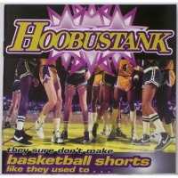 Hoobastank - They Sure Don't Make Basketball Shorts Like They Used To (Album)