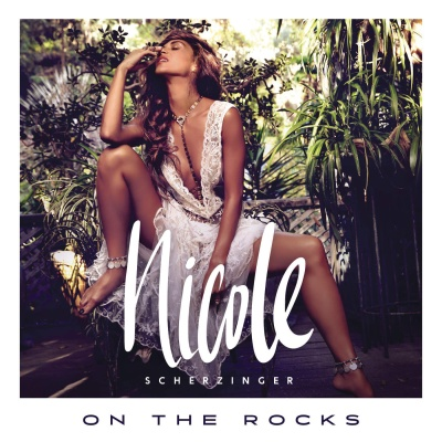 Nicole Scherzinger - On The Rocks (Remixes) (Single)