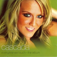 Cascada - Everytime We Touch. CD1. (Album)