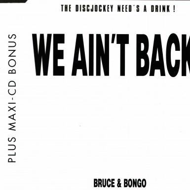 Bruce & Bongo - We Ain't Back (Master Release)