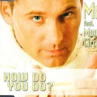 Mr. X - How  Do  You  Do  ( Alternate  Radio  Edit )