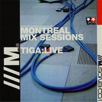 Tiga - Live: Montreal Mix Sessions