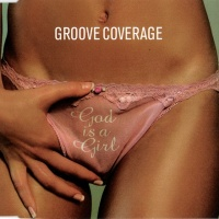 Groove Coverage - God Is A Girl (Single)
