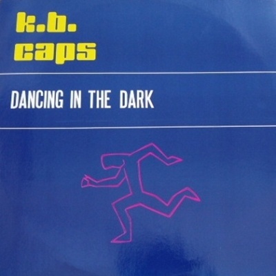 K.B. Caps - Dancing In The Dark (Single)