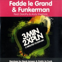 Fedde Le Grand - 3 Minutes To Explain (Single)