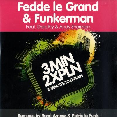 Fedde Le Grand - 3 Minutes To Explain (Single)