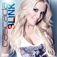 Cascada - Blink (Remixes) (Single)