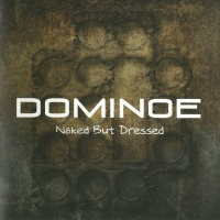 Dominoe - Naked But Dressed (Album)