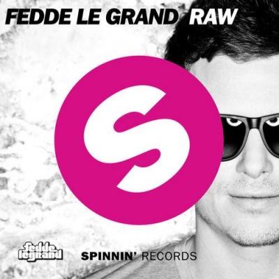 Fedde Le Grand - Raw (Single)