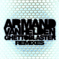 Armand Van Helden - Ghettoblaster Remixes