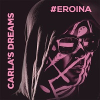 Carla's Dreams - #EROINA