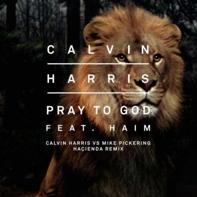 Calvin Harris - Pray To God (Single)