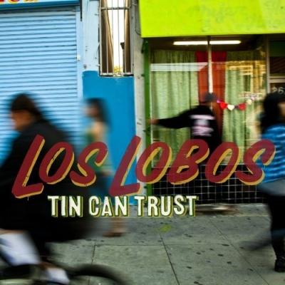 Los Lobos - Tin Can Trust (Album)