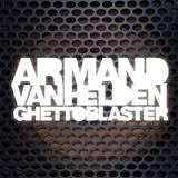 Armand Van Helden - Ghettoblaster (Album)