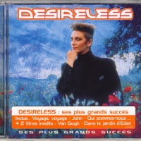Desireless - Ses Plus Grands Succes (Compilation)