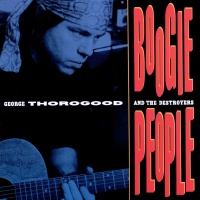 George Thorogood And The Destroyers - Boogie People (Album)
