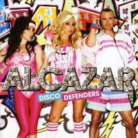 Alcazar - Disco Defenders. CD1. (Album)