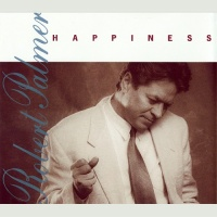 Robert Palmer - Happiness (Single)