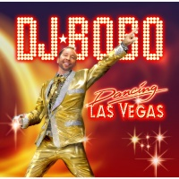 Dj Bobo - Dancing Las Vegas (Album)