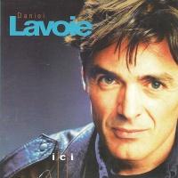 Daniel Lavoie - Ici (Album)