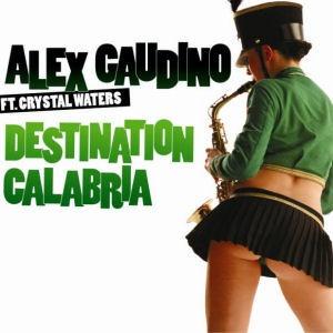 Alex Gaudino - Destination Calabria (Remixes)