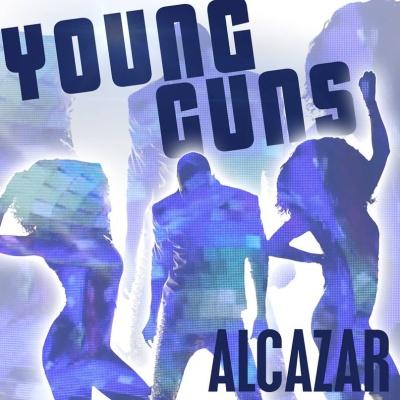 Alcazar - Young Guns (Go For It) (Single)