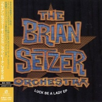 The Brian Setzer Orchestra - Luck Be A Lady EP