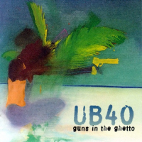 UB40 - Guns In The Ghetto (Album)