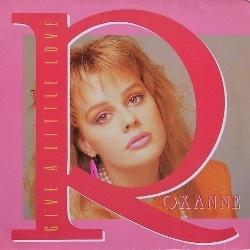 Roxanne - Give A Little Love (Single)
