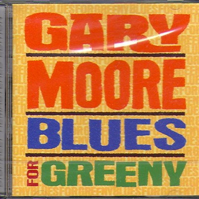 Gary Moore - Blues For Greeny (Album)