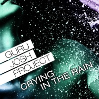 Guru Josh - Crying In The Rain (Album)