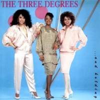 The Three Degrees - ...And Holding (Album)