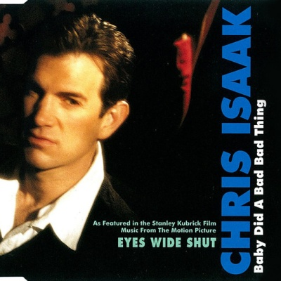 Chris Isaak - Baby Did A Bad Bad Thing (Radio Remix)