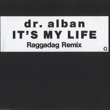 Dr. Alban - It's My Life (Raggadag Remix) (Single)