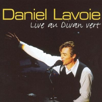 Daniel Lavoie - Live Au Divan Vert (Album)