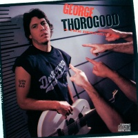 George Thorogood And The Destroyers - Born To Be Bad (Album)