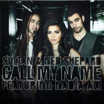 Sultan & Ned Shepard - Call My Name (Single)