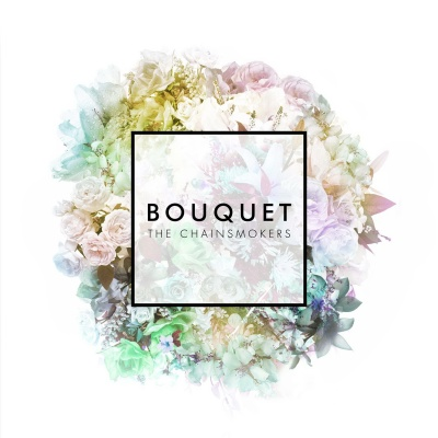 The Chainsmokers - Bouquet (Compilation)
